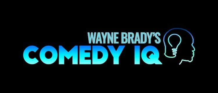 Wayne Brad's Comedy IQ